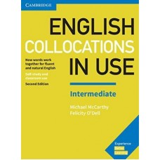 English Collocations in Use Intermediate Book with Answers How Words Work Together for Fluent and Natural English